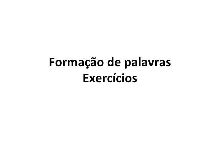 Formação de palavras     Exercícios