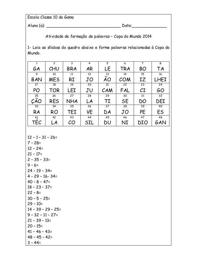 Escola Classe 10 do Gama Aluno (a): ______________________________ Data:______________ Atividade de formação de palavras –...