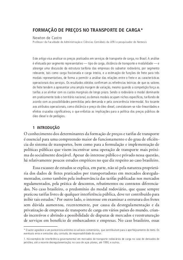 FORMAÇÃO DE PREÇOS NO TRANSPORTE DE CARGA* Newton de Castro Professor da Faculdade de Administração e Ciências Contábeis d...