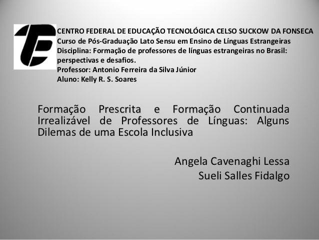 CENTRO FEDERAL DE EDUCAÇÃO TECNOLÓGICA CELSO SUCKOW DA FONSECA   Curso de Pós-Graduação Lato Sensu em Ensino de Línguas Es...