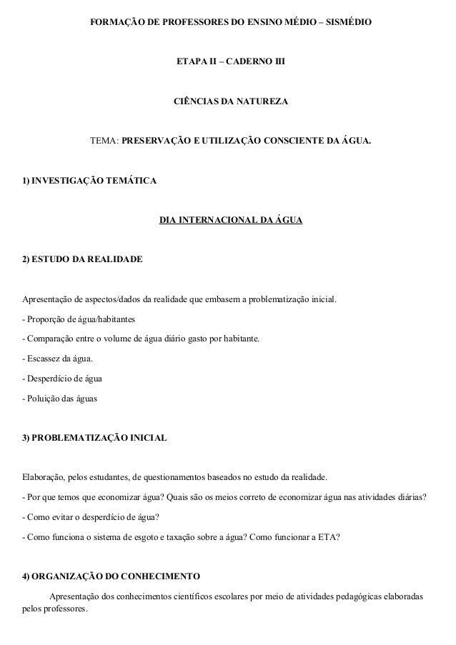 FORMAÇÃO DE PROFESSORES DO ENSINO MÉDIO – SISMÉDIO ETAPA II – CADERNO III CIÊNCIAS DA NATUREZA TEMA: PRESERVAÇÃO E UTILIZA...