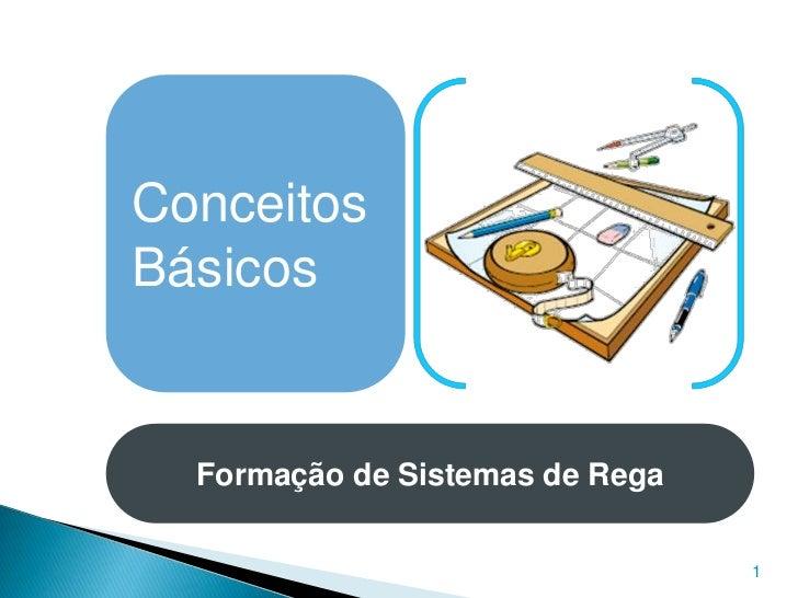 ConceitosBásicos  Formação de Sistemas de Rega                                 1