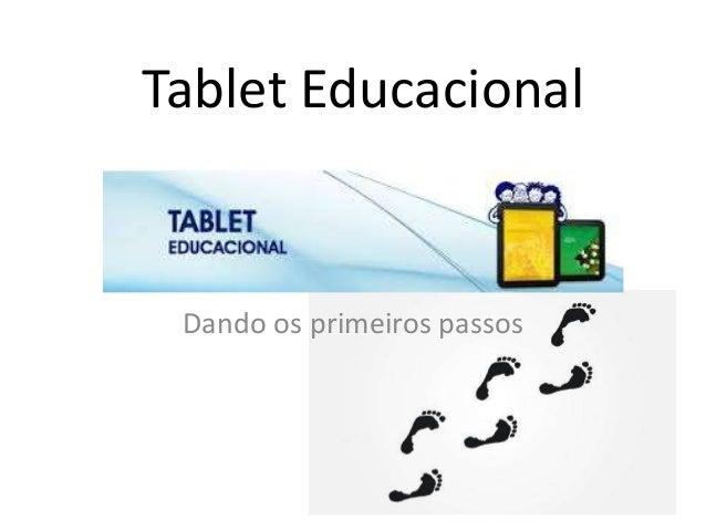 Tablet Educacional  Dando os primeiros passos