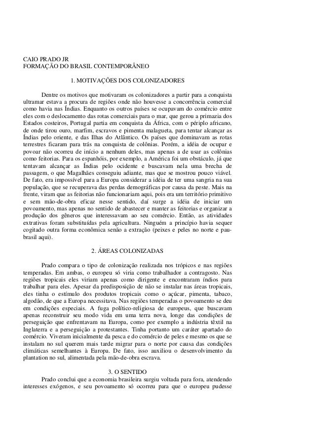 CAIO PRADO JR FORMAÇÃO DO BRASIL CONTEMPORÂNEO 1. MOTIVAÇÕES DOS COLONIZADORES Dentre os motivos que motivaram os coloniza...