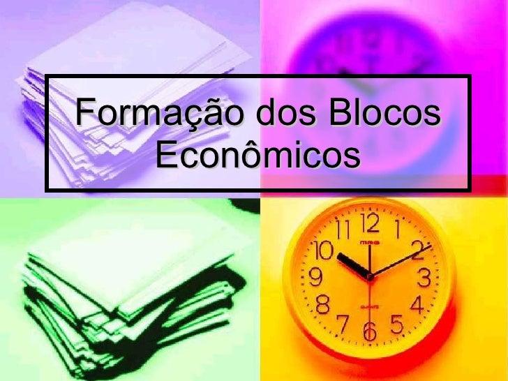 Formação dos Blocos Econômicos