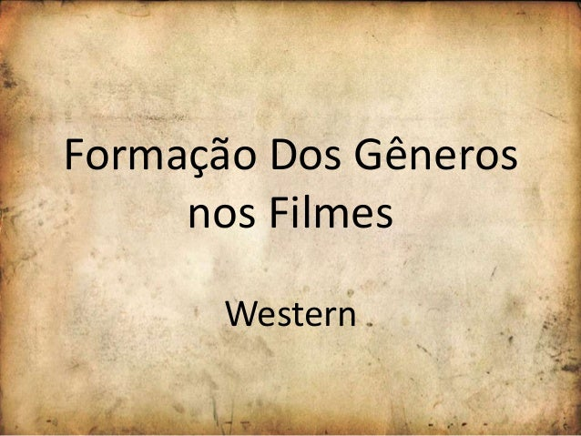 Formação Dos Gêneros nos Filmes Western