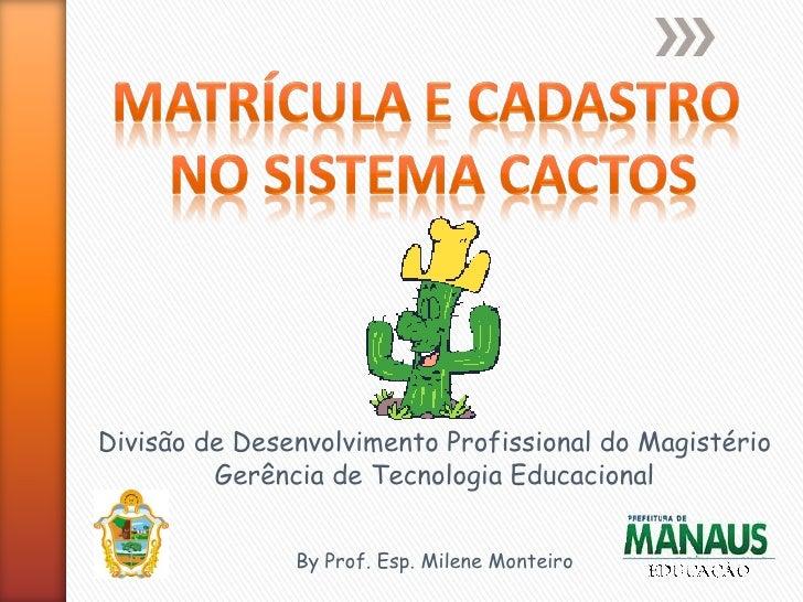 Divisão de Desenvolvimento Profissional do Magistério         Gerência de Tecnologia Educacional               By Prof. Es...