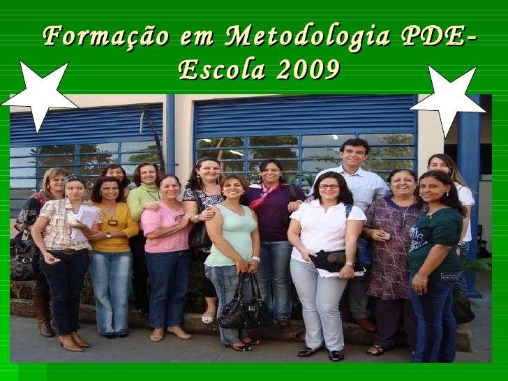 Formação em Metodologia PDE-Escola 2009