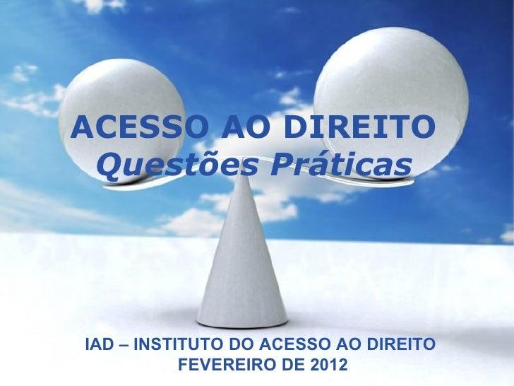 ACESSO AO DIREITO Questões PráticasIAD – INSTITUTO DO ACESSO AO DIREITO            Free Powerpoint Templates           FEV...