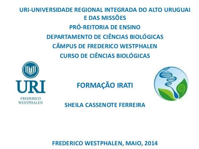 URI-UNIVERSIDADE REGIONAL INTEGRADA DO ALTO URUGUAI E DAS MISSÕES PRÓ-REITORIA DE ENSINO DEPARTAMENTO DE CIÊNCIAS BIOLÓGIC...