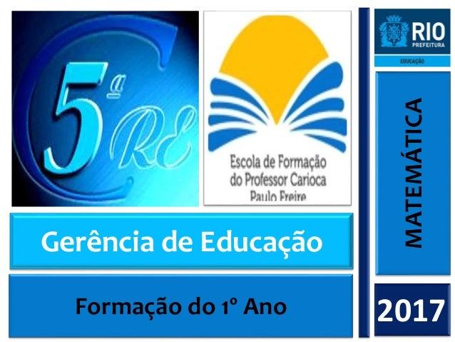MATEMÁTICA 2017 Gerência de Educação Formação do 1º Ano