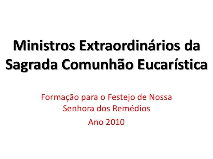 Ministros Extraordinários da Sagrada Comunhão Eucarística<br />Formação para o Festejo de Nossa Senhora dos Remédios<br />...