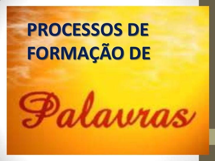 PROCESSOS DE FORMAÇÃO DE <br />
