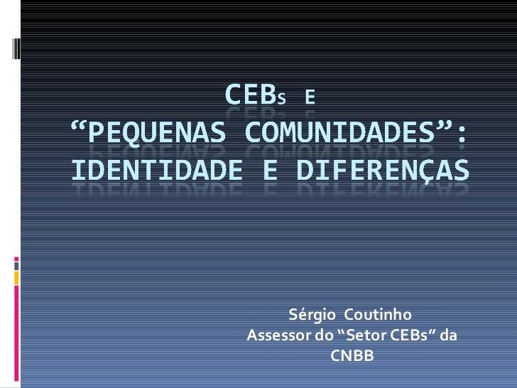 """Sérgio  Coutinho  Assessor do """"Setor CEBs"""" da CNBB"""
