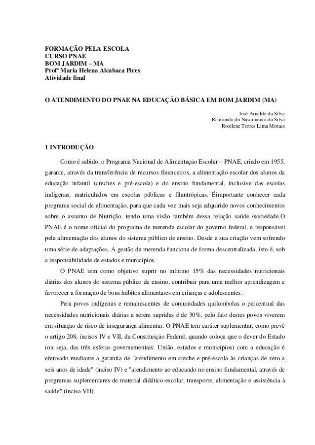 FORMAÇÃO PELA ESCOLA CURSO PNAE BOM JARDIM – MA Profª Maria Helena Alcabaca Pires Atividade final  O ATENDIMENTO DO PNAE N...