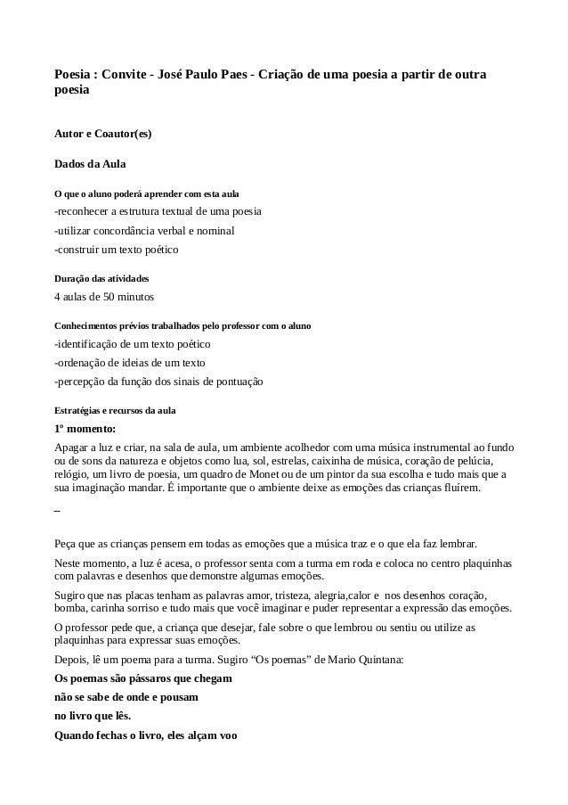 Poesia : Convite - José Paulo Paes - Criação de uma poesia a partir de outra poesia Autor e Coautor(es) Dados da Aula O qu...