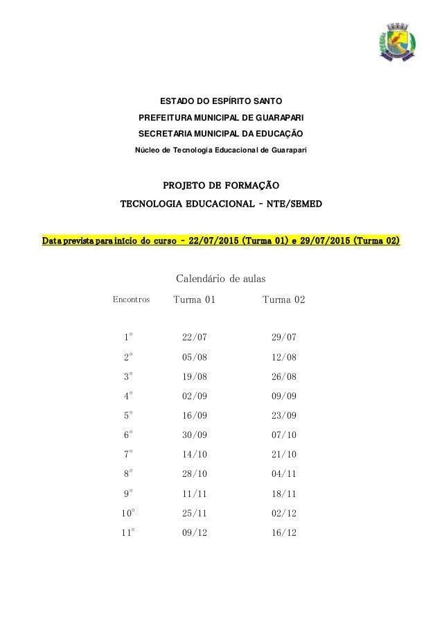 ESTADO DO ESPÍRITO SANTO PREFEITURAMUNICIPAL DE GUARAPARI SECRETARIAMUNICIPAL DA EDUCAÇÃO Núcleo de Tecnologia Educacional...