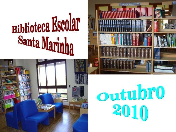 Outubro 2010 Biblioteca Escolar Santa Marinha