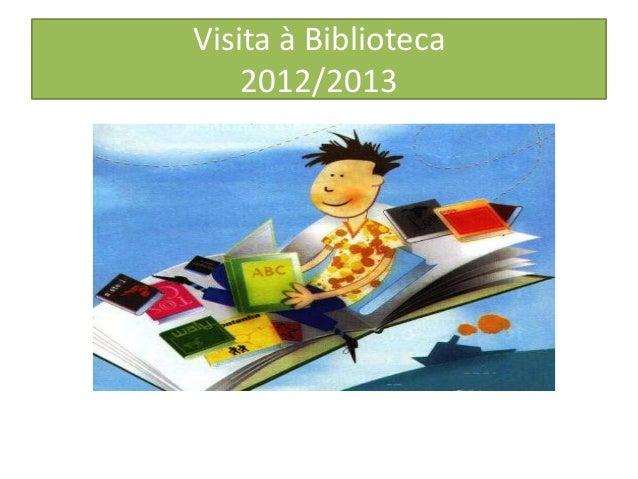 Visita à Biblioteca    2012/2013