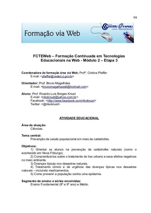 1/3        FCTEWeb – Formação Continuada em Tecnologias           Educacionais na Web - Módulo 2 – Etapa 3Coordenadora de ...