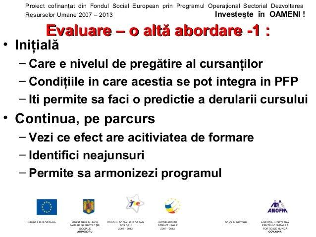 Proiect cofinanţat din Fondul Social European prin Programul Operaţional Sectorial Dezvoltarea   Resurselor Umane 2007 – 2...
