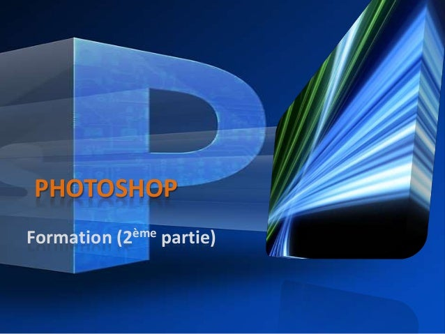 PHOTOSHOP Formation (2ème partie)