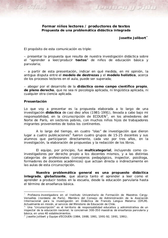 Formar niños lectores / productores de textos  Propuesta de una problemática didáctica integrada Josette Jolibert * TP  PT...