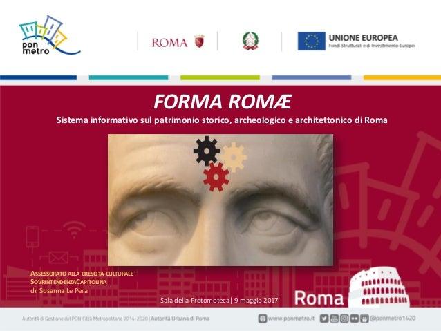 Nome Cognome | Titolo della presentazione1 Manifestazione| Luogo, gg mese aaaa Sala della Protomoteca| 9 maggio 2017 FORMA...