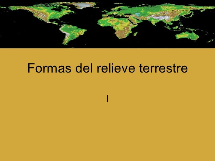 Formas del relieve terrestre I