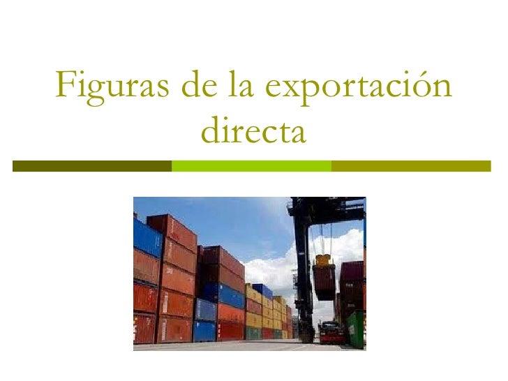 Figuras de la exportación directa