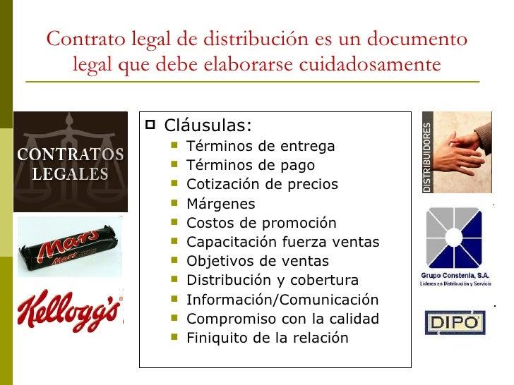 Contrato legal de distribución es un documento legal que debe elaborarse cuidadosamente <ul><li>Cláusulas: </li></ul><ul><...
