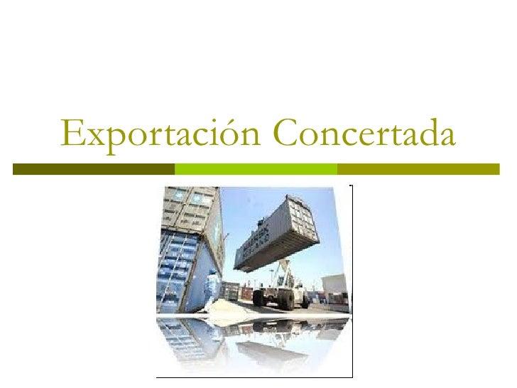 Exportación Concertada