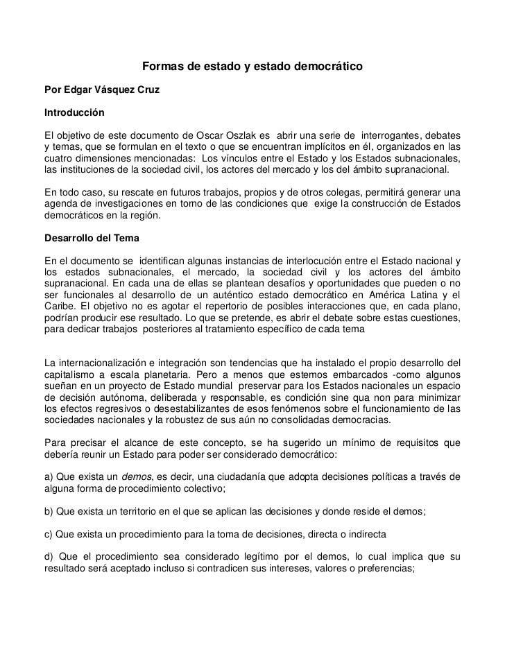 Formas de estado y estado democráticoPor Edgar Vásquez CruzIntroducciónEl objetivo de este documento de Oscar Oszlak es ab...