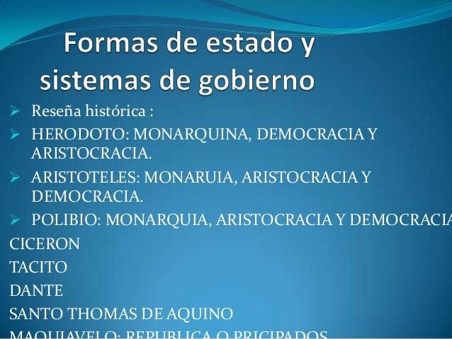  Reseña histórica : HERODOTO: MONARQUINA, DEMOCRACIA Y   ARISTOCRACIA. ARISTOTELES: MONARUIA, ARISTOCRACIA Y   DEMOCRAC...