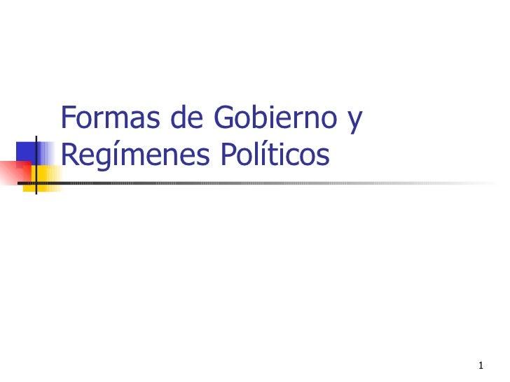 Formas de Gobierno y Regímenes Políticos