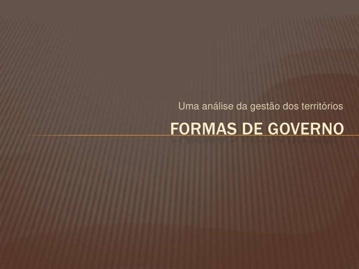 Uma análise da gestão dos territóriosFORMAS DE GOVERNO