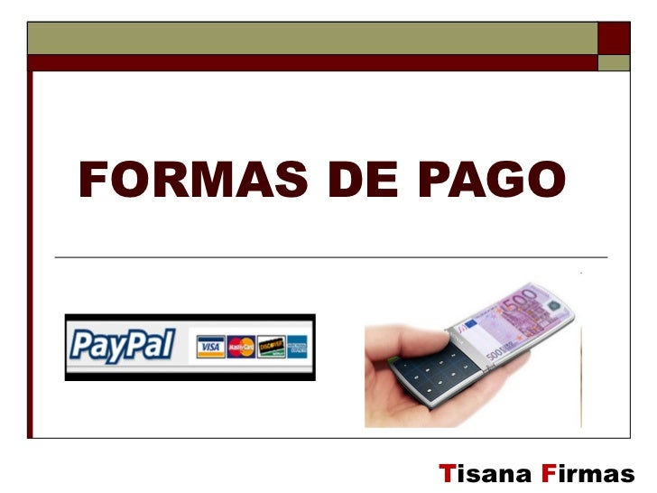 FORMAS DE PAGO T isana  F irmas