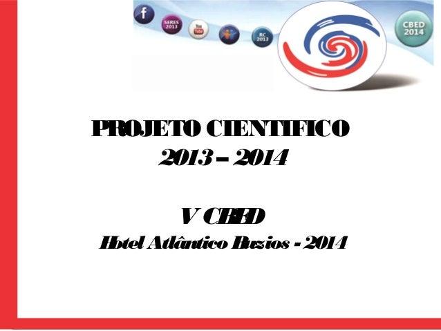 PROJETO CIENTIFICO 2013– 2014 V CBED HotelAtlântico Buzios - 2014