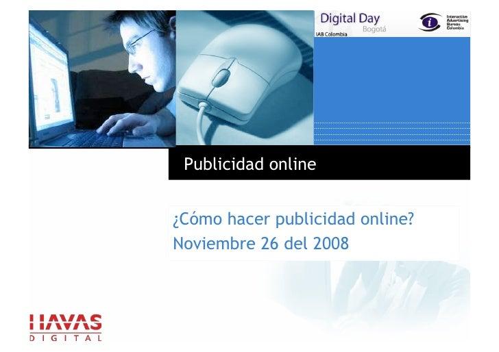 Publicidad online   ¿Cómo hacer publicidad online? Noviembre 26 del 2008