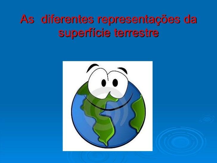 As  diferentes representações da superfície terrestre