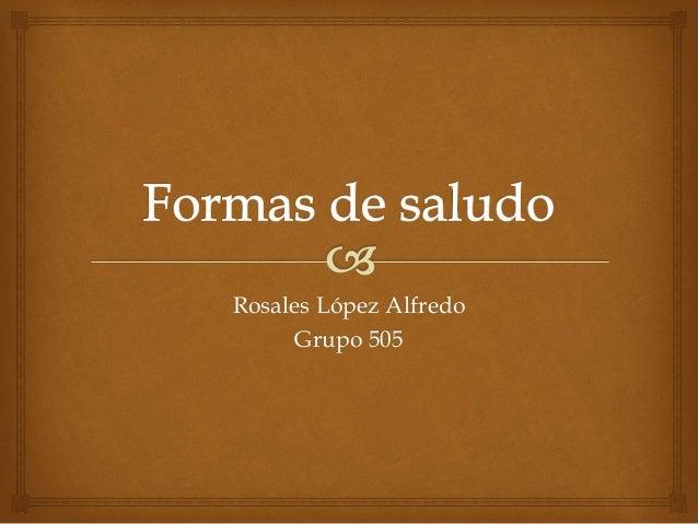 Rosales López Alfredo Grupo 505