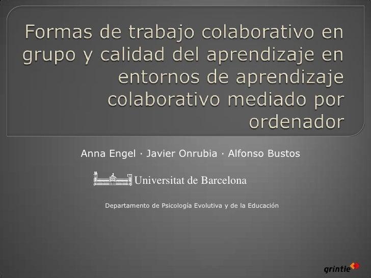 Formas de trabajo colaborativo en grupo y calidad del aprendizaje en entornos de aprendizaje colaborativo mediado por orde...