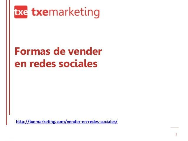 Formas de vender en redes sociales http://txemarketing.com/vender-en-redes-sociales/ 1