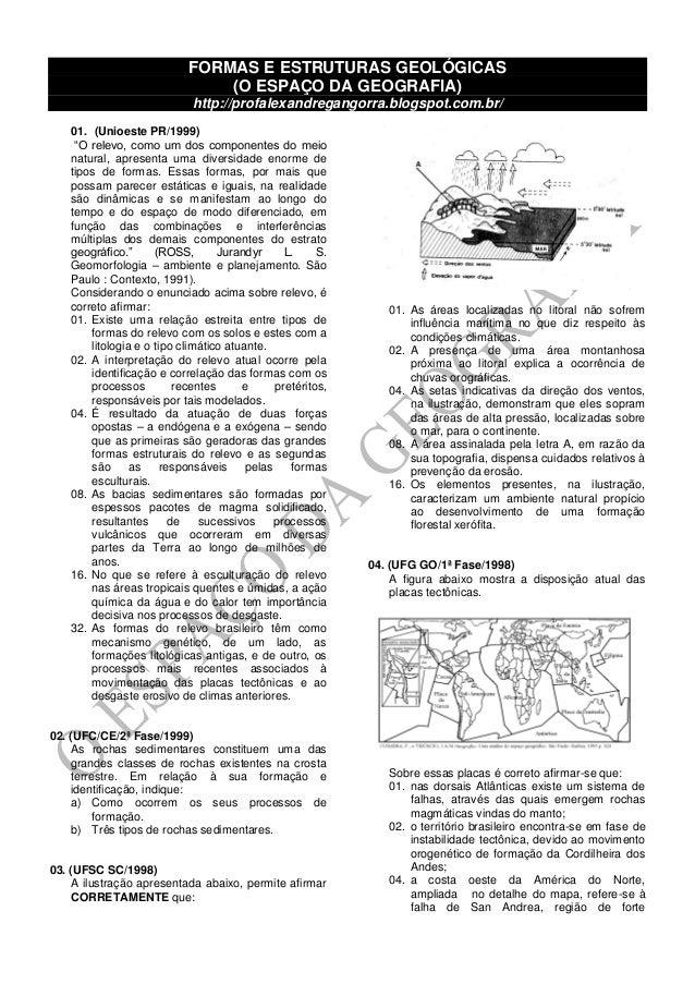 FORMAS E ESTRUTURAS GEOLÓGICAS (O ESPAÇO DA GEOGRAFIA) http://profalexandregangorra.blogspot.com.br/ 01. (Unioeste PR/1999...