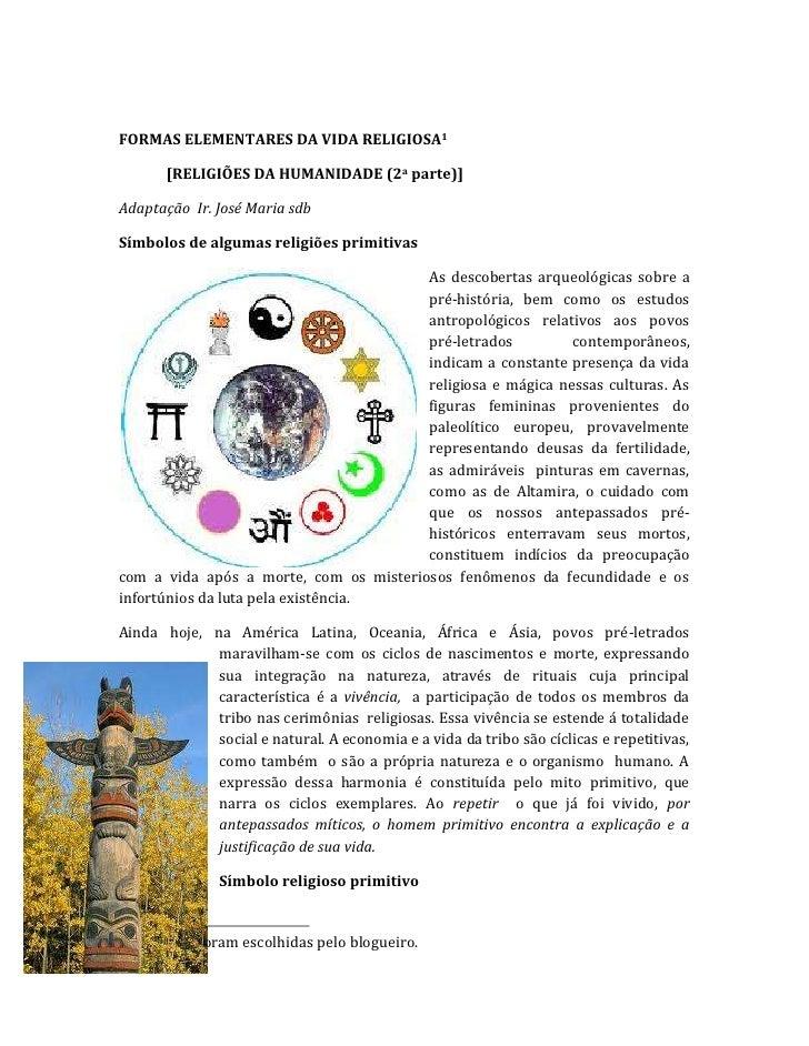 FORMAS ELEMENTARES DA VIDA RELIGIOSA <br />[RELIGIÕES DA HUMANIDADE (2a parte)]<br />Adaptação  Ir. José Maria sdb<br />Sí...