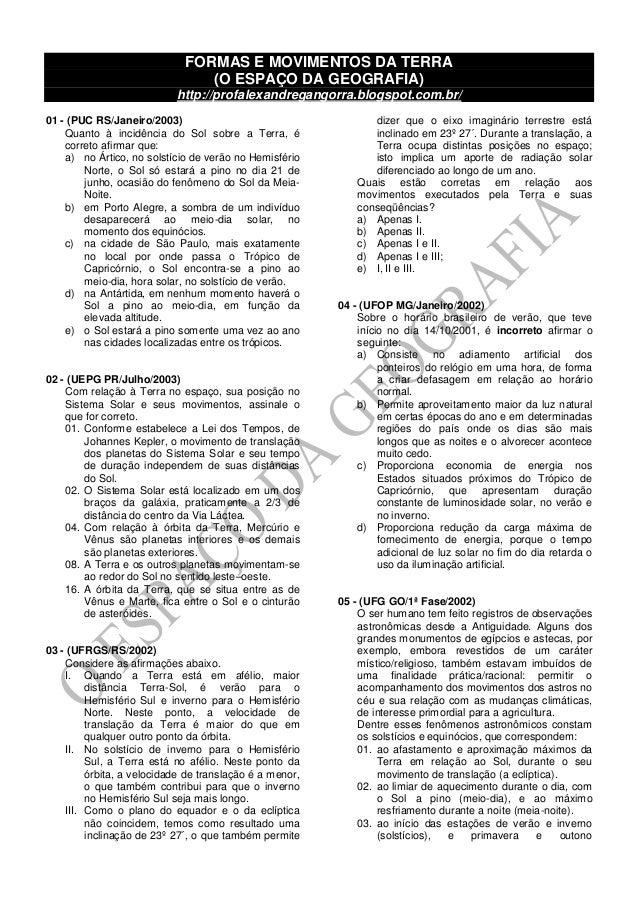 FORMAS E MOVIMENTOS DA TERRA (O ESPAÇO DA GEOGRAFIA) http://profalexandregangorra.blogspot.com.br/ 01 - (PUC RS/Janeiro/20...