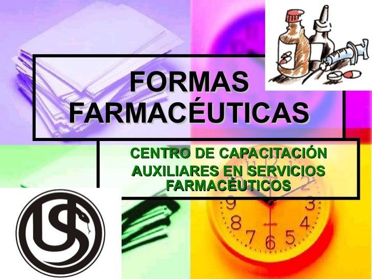 FORMAS FARMACÉUTICAS CENTRO DE CAPACITACIÓN AUXILIARES EN SERVICIOS FARMACÉUTICOS