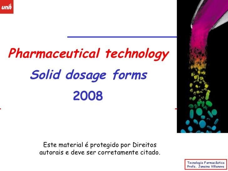Pharmaceutical technology Solid dosage forms 2008 Este material é protegido por Direitos autorais e deve ser corretamente ...