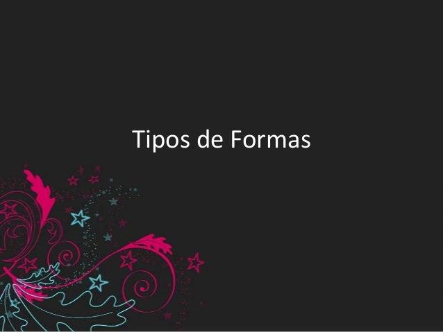 Tipos de Formas