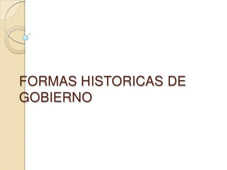 FORMAS HISTORICAS DE GOBIERNO<br />